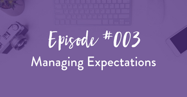 podcast, through the business lens, managing expectations